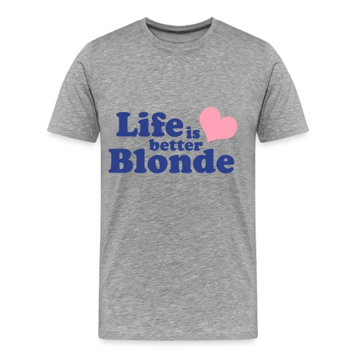 Life is Better Blonde Tee - Men's Premium T-Shirt