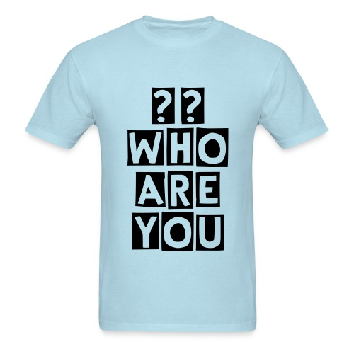 Who Are You - Men's T-Shirt