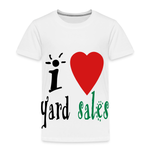 I heart yard sales - Toddler Premium T-Shirt
