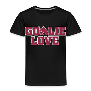 Goalie Love - Toddlers - Toddler Premium T-Shirt