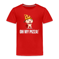 Baby & Toddler Shirts ~ Toddler Premium T-Shirt ~ Oh My Pizza - Toddlers ANY COLOR