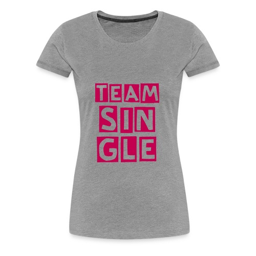 Team Single Classic T with Pink Font - Women's Premium T-Shirt