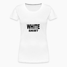 WHITE SHIRT Women's T-Shirts