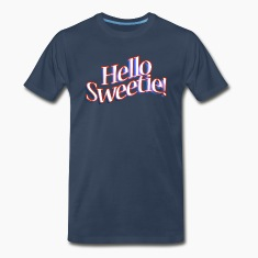 HELLO SWEETIE! T-Shirts