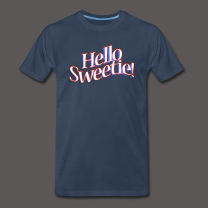 HELLO SWEETIE! - Men's Premium T-Shirt