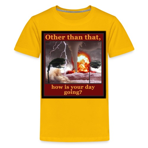 OTHER THAN THAT - Kids' Premium T-Shirt