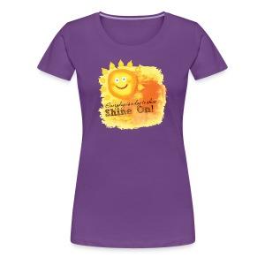 Shine On! T-Shirt - Women's Premium T-Shirt