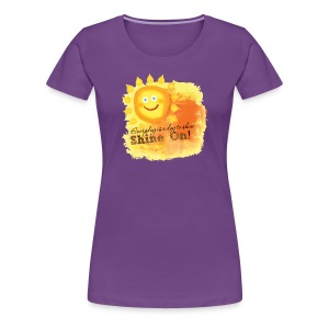 Shine On! T-Shirt - Women's Premium T-Shirt