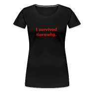 T-Shirts ~ Women's Premium T-Shirt ~ I survived tiarawhy female shirt!