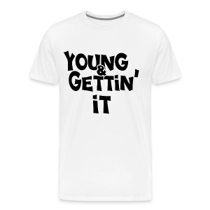 Young & Gettin It - Men's Premium T-Shirt