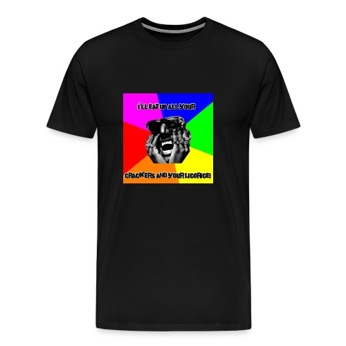 Your Crackers And Your Licorice - Men's Premium T-Shirt