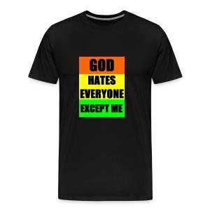 God Hates Everyone Except Me - Men's Premium T-Shirt