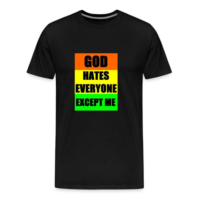 God Hates Everyone Except Me