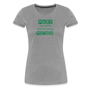 Mary Was Another Child-led Weaning Mother [Text Change Available] - Women's Premium T-Shirt
