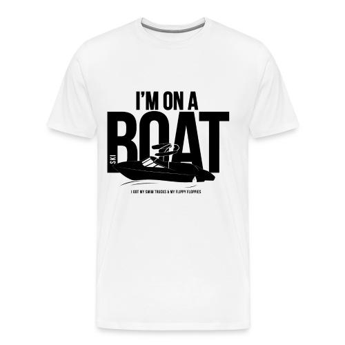 I'm on a Ski boat. - Men's Premium T-Shirt