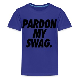 Pardon My Swag Kids' Shirts - stayflyclothing.com - Kids' Premium T-Shirt