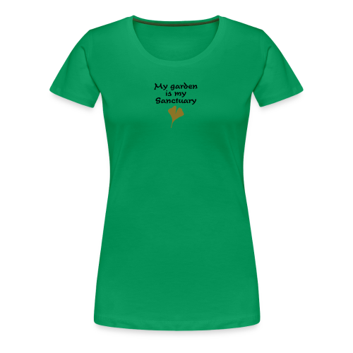 My Garden is my Sanctuary T-Shirt - Women's Premium T-Shirt