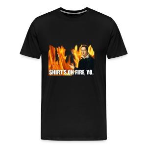 Shirt's On Fire, Yo. - Men's Premium T-Shirt