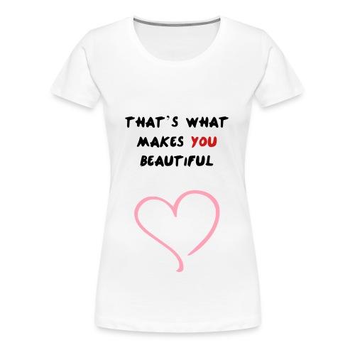 That's What Makes You Beautiful T Shirt - Women's Premium T-Shirt