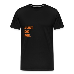 JUST DO ME - ORANGE FLEX/EUROSTILE FONT - Men's Premium T-Shirt