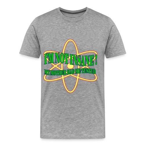 Insane Men's Shirt - Men's Premium T-Shirt