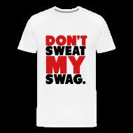 T-Shirts ~ Men's Premium T-Shirt ~ Don't Sweat My Swag T-Shirt