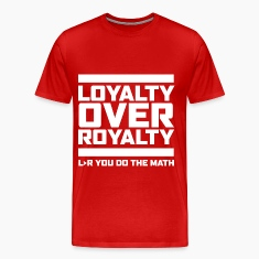 LOYALYTY OVER ROYALTY WHITE T-Shirts
