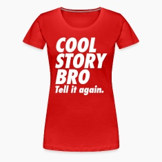 Cool Story Bro Tell It Again Women's T-Shirts