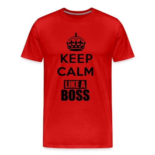 Keep Calm LIKE A BOSS - Men's Premium T-Shirt