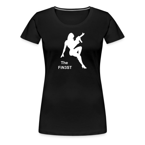 The FiN3ST Lady - Women's Premium T-Shirt