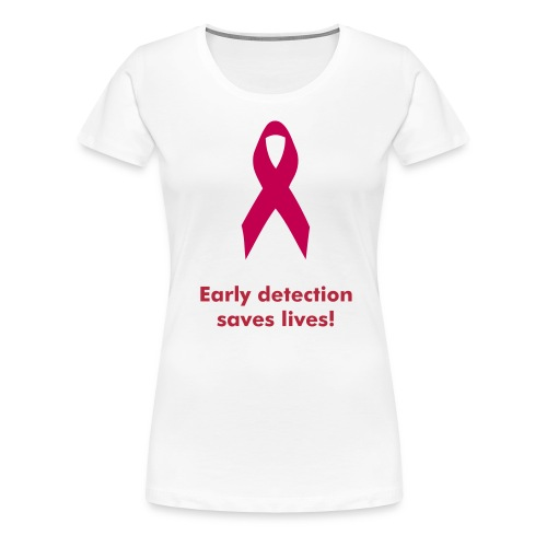 Breast Cancer Early Detection  - Women's Premium T-Shirt