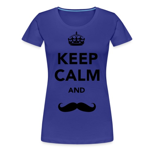 Keep Calm and Mustache: Women's - Women's Premium T-Shirt