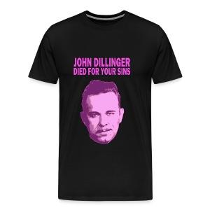 John Dillinger Died For Your Sins - Men's Premium T-Shirt