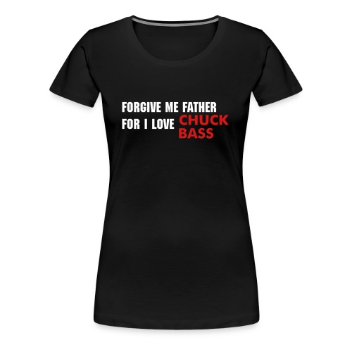 Forgive Me Father For I Love - Women's Premium T-Shirt