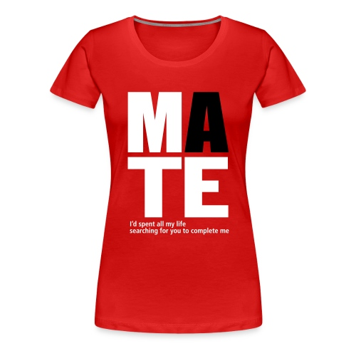 mate_for_her - Women's Premium T-Shirt