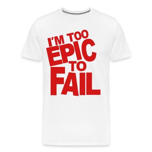 I'm too epic  - Men's Premium T-Shirt