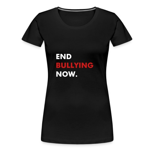 END BULLYING NOW - WHITE & RED FLEX/FUTURA FONT - Women's Premium T-Shirt