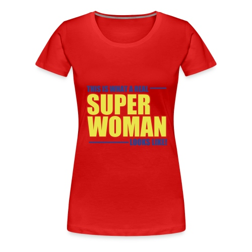 This is what a real superwoman looks like T-shirt - Women's Premium T-Shirt