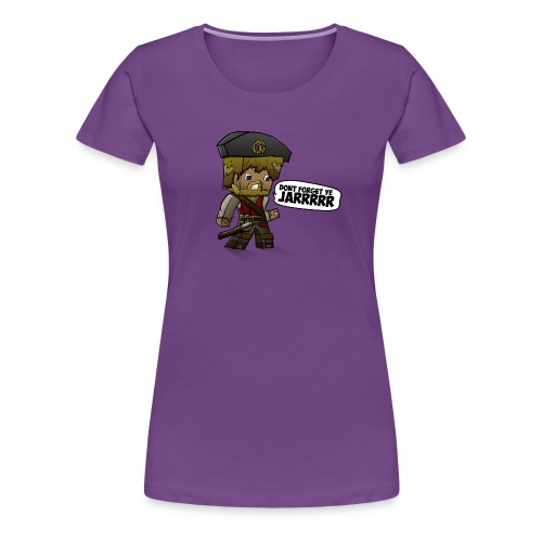 ChadTheDJ: Don't forget yee jarrr! Girls - Women's Premium T-Shirt