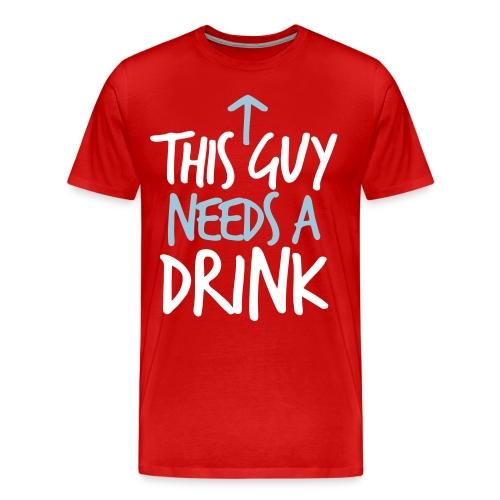 this guy needs a drink - Men's Premium T-Shirt