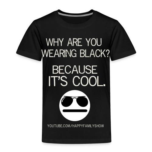 Why are you wearing black? Toddler T-Shirt - Toddler Premium T-Shirt