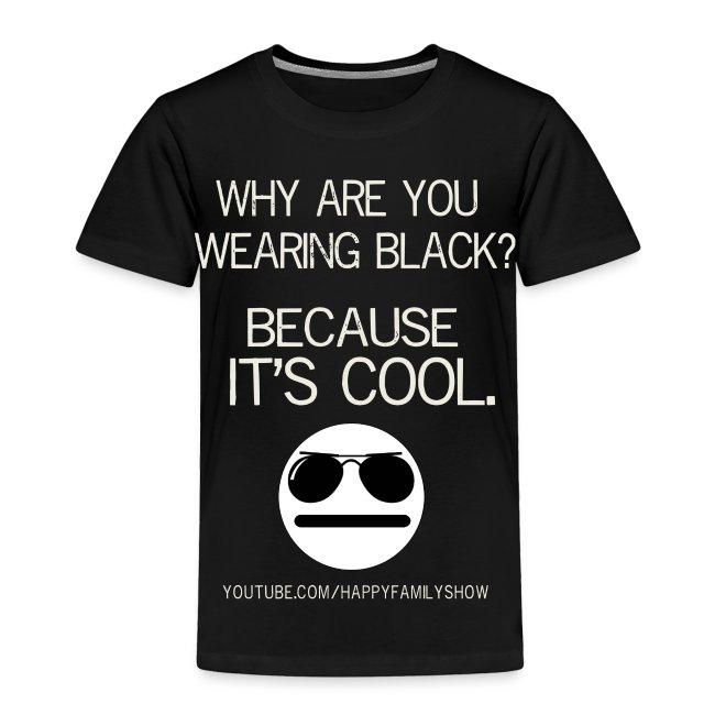 """""""Why are you wearing black?"""" Toddler T-Shirt"""