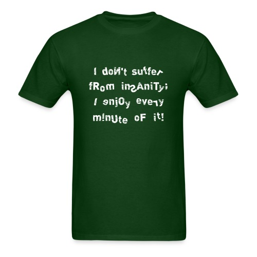 Insanity! - Men's T-Shirt