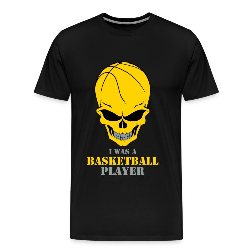 I Was a Basketball Player - Men's Premium T-Shirt
