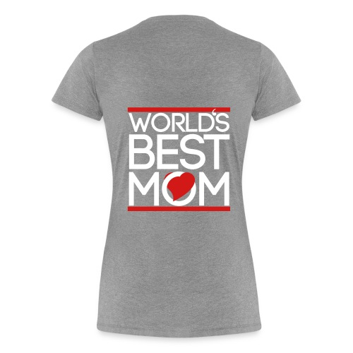 world's best mom - Women's Premium T-Shirt
