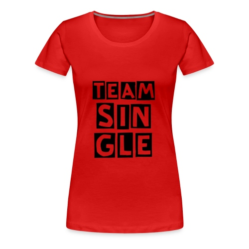 Team Single Classic T with Black Font - Women's Premium T-Shirt