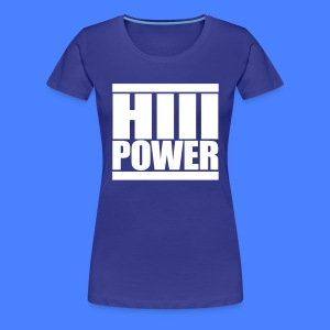 HiiiPOWER Women's T-Shirts - stayflyclothing.com - Women's Premium T-Shirt