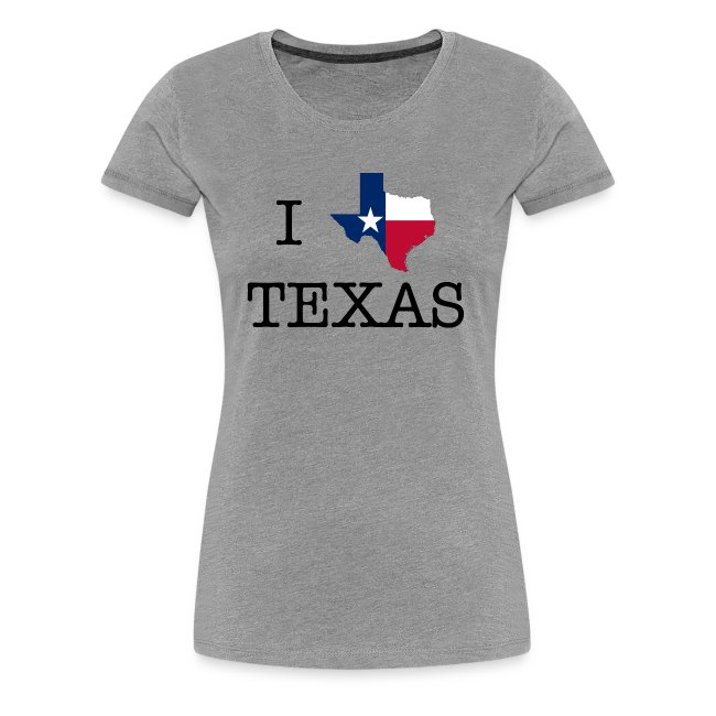 4a483b8c Women's I Love Texas T-Shirt | Women's Premium T-Shirt