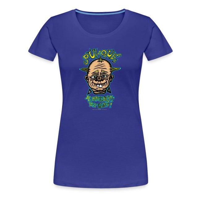 Pulque 4 President (Ladies T-Shirt)