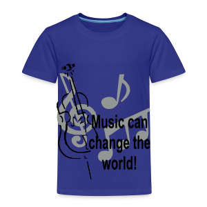 Music can change the world - Toddler Premium T-Shirt